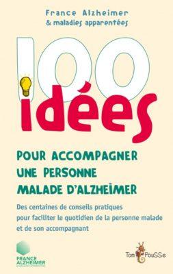 Couverture - 100 idées pour accompagner une personne malade d'Alzheimer