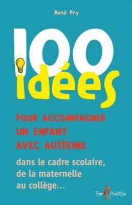 Couverture - 100 idées pour accompagner un enfant avec autisme