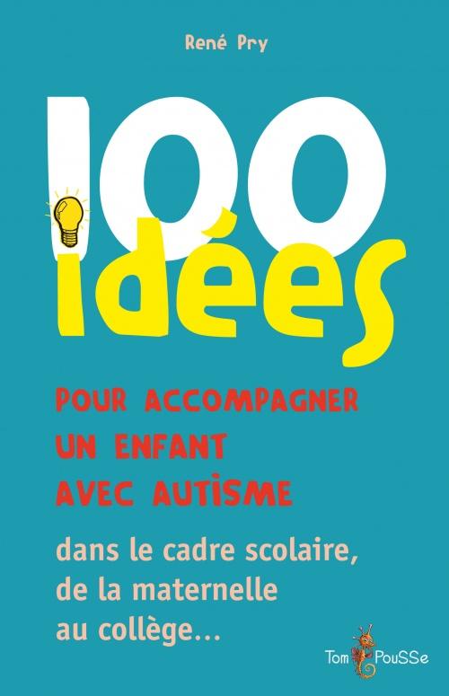 Préférence 100 idées pour accompagner un enfant avec autisme - Tom Pousse KC72