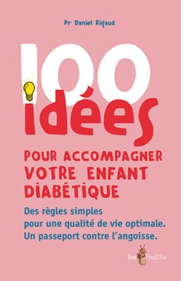 Couverture - 100 idées pour accompagner votre enfant diabétique