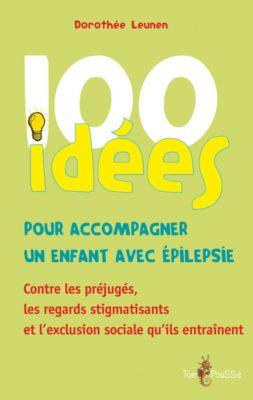 Couverture - 100 idées pour accompagner un enfant avec épilepsie