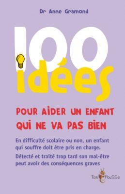 Couverture - 100 idées pour aider un enfant qui ne va pas bien