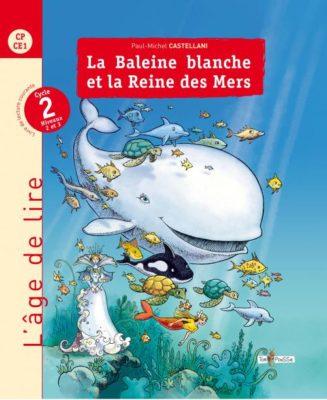 Couverture - L'âge de lire : La Baleine Blanche et la Reine des mers