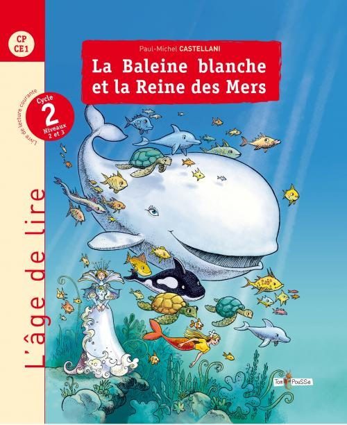 L'âge de lire : La Baleine Blanche et la Reine des mers