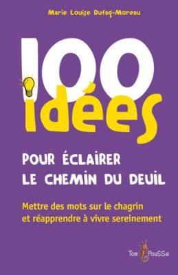 Couverture - 100 idées pour éclairer le chemin du deuil