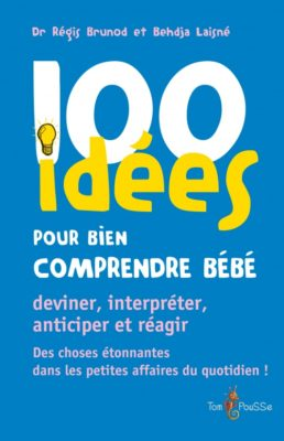 Couverture - 100 idées pour bien comprendre bébé