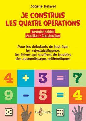 Couverture - Je construis les quatre opérations – Premier cahier : addition, soustraction
