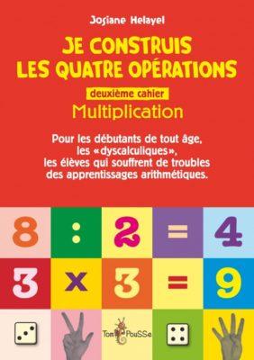 Couverture - Je construis les quatre opérations – Deuxième cahier : multiplication
