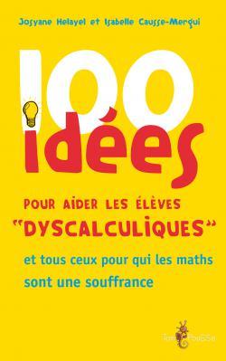 Couverture - 100 idées pour aider les élèves « dyscalculiques »