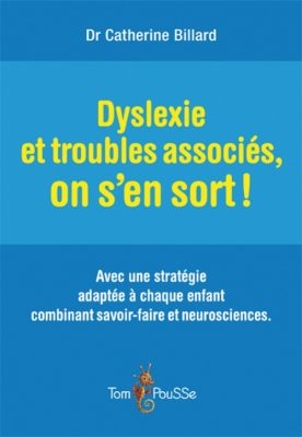 Couverture - Dyslexie et troubles associés, on s'en sort !