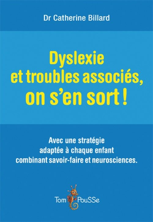 Dyslexie et troubles associés, on s'en sort !