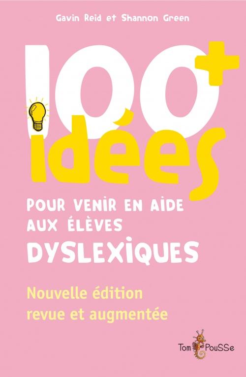 100 idées+ pour venir en aide aux élèves dyslexiques