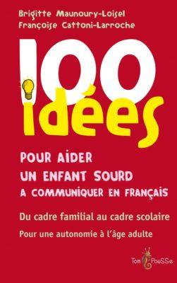 Couverture - 100 idées pour aider un enfant sourd à communiquer en français