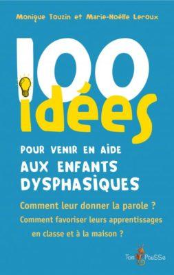Couverture - 100 idées pour venir en aide aux enfants dysphasiques
