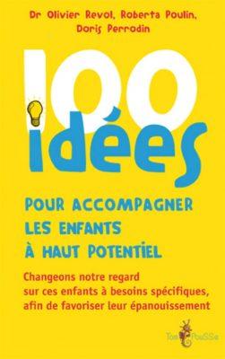 Couverture - 100 idées pour accompagner les enfants à haut potentiel