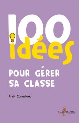 Couverture - 100 idées pour gérer sa classe