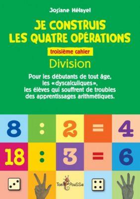 Couverture - Je construis les quatre opérations – Troisième cahier : division