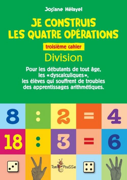 Je construis les quatre opérations – Troisième cahier : division