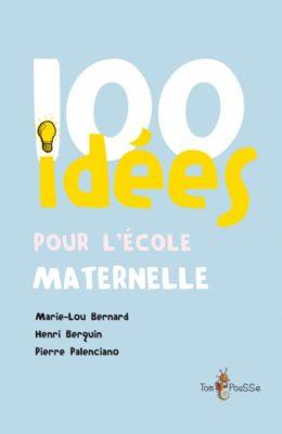 Couverture - 100 idées pour l'école maternelle