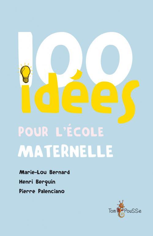 100 idées pour l'école maternelle