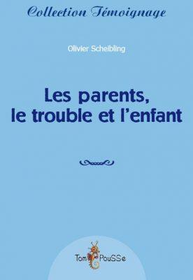 Couverture - Les parents, le trouble et l'enfant