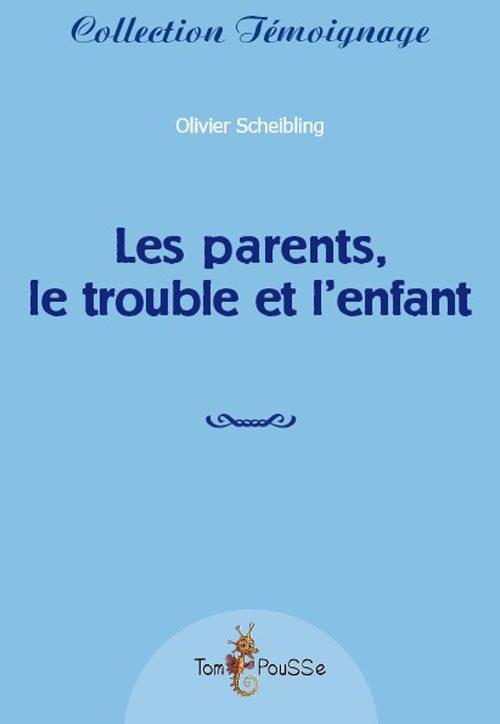 Les parents, le trouble et l'enfant