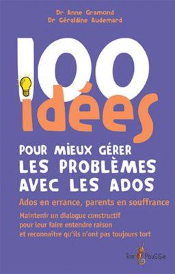 Couverture - 100 idées pour mieux gérer les problèmes avec les ados