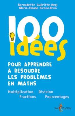 Couverture - 100 idées pour apprendre à résoudre les problèmes en maths