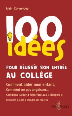 Couverture - 100 idées pour réussir son entrée au collège
