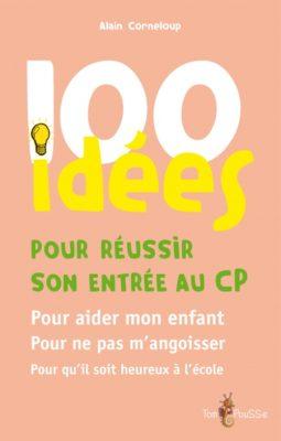 Couverture - 100 idées pour réussir son entrée au CP