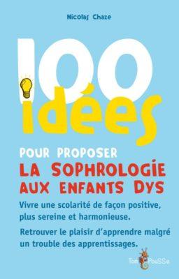Couverture - 100 idées pour proposer la sophrologie aux enfants dys