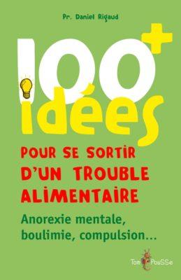 Couverture - 100 idées+ pour se sortir d'un trouble alimentaire