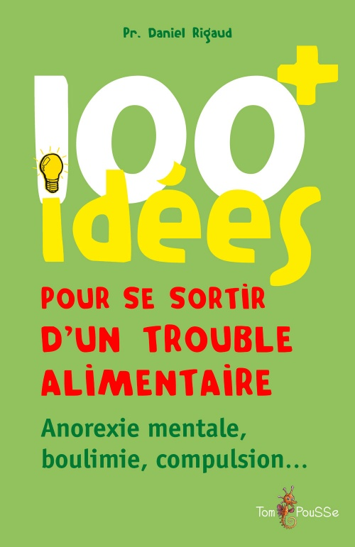 100 idées+ pour se sortir d'un trouble alimentaire