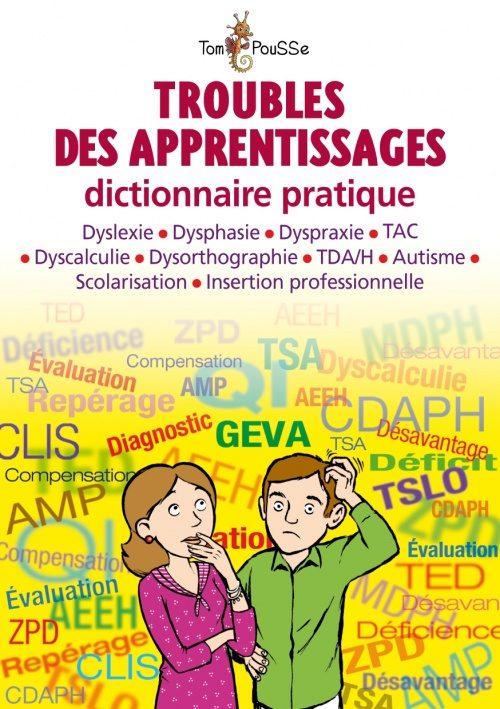 Troubles des apprentissages : dictionnaire pratique
