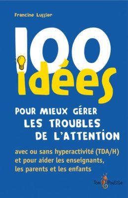 Couverture - 100 idées pour mieux gérer les troubles de l'attention