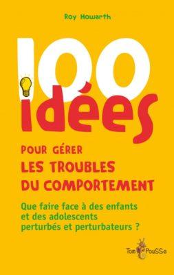 Couverture - 100 idées pour gérer les troubles du comportement