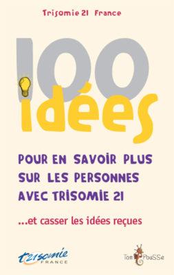 Couverture - 100 idées pour en savoir plus sur les personnes avec trisomie 21