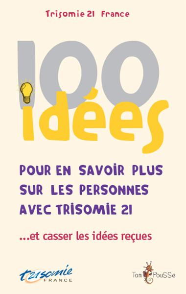 100 idées pour en savoir plus sur les personnes avec trisomie 21