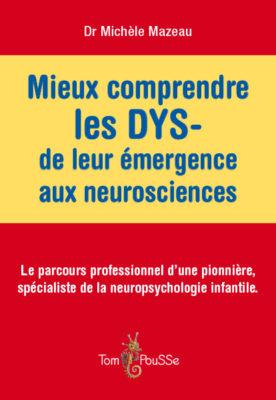 Couverture - Mieux comprendre les DYS- de leur émergence aux neurosciences