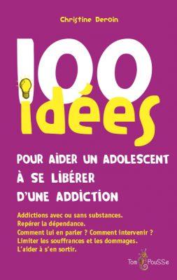 Couverture - 100 idées pour aider un adolescent à se libérer d'une addiction