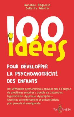 Couverture - 100 idées pour développer la psychomotricité des enfants