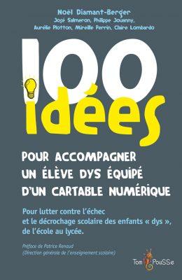 Couverture - 100 idées pour accompagner un élève dys équipé d'un cartable numérique
