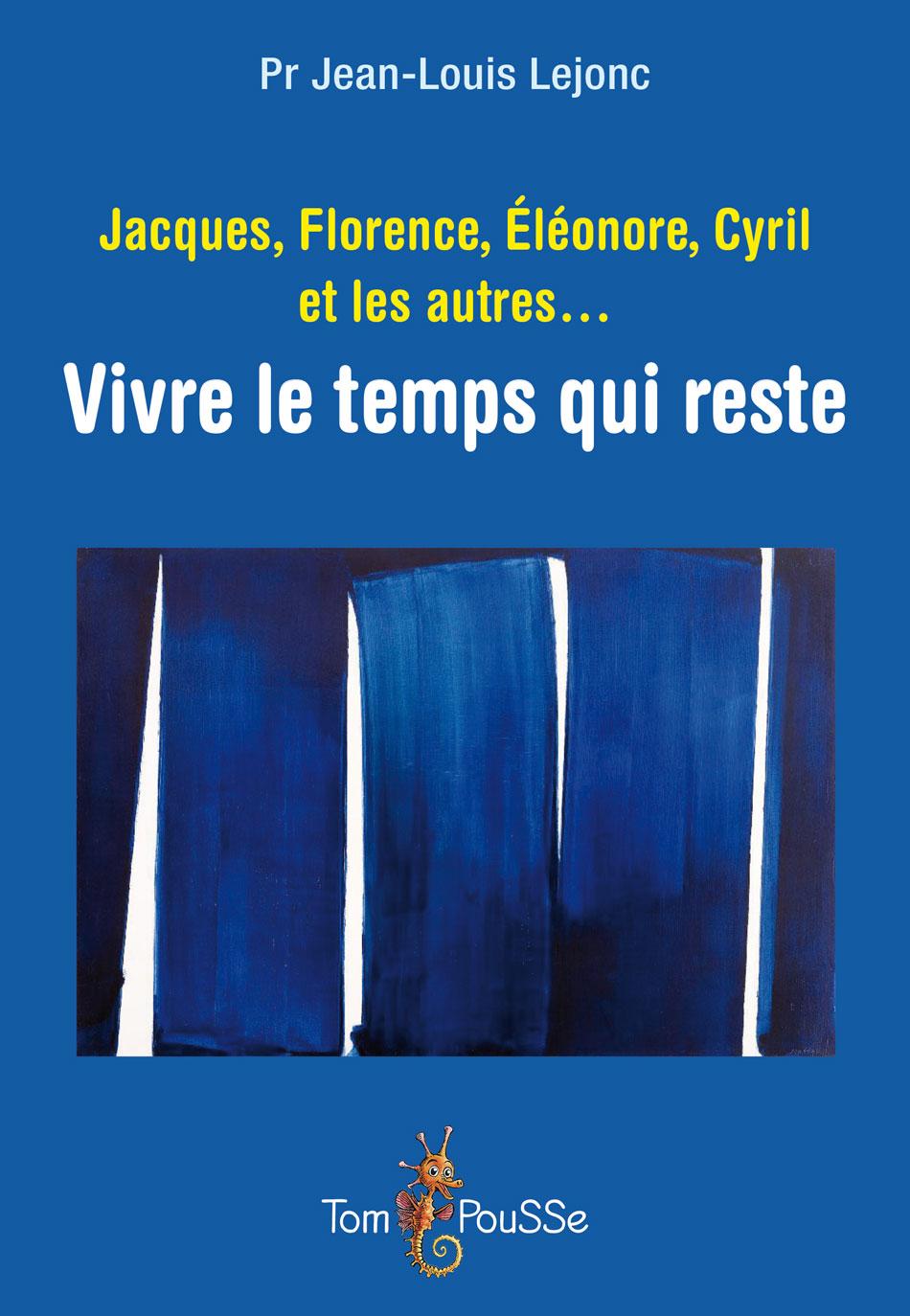 Jacques, Florence, Éléonore, Cyril et les autres… Vivre le temps qui reste