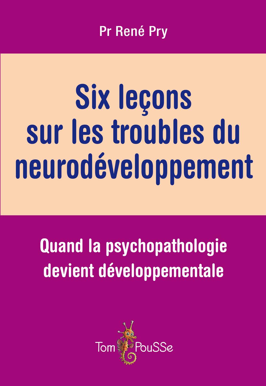 Six leçons sur les troubles du neurodéveloppement
