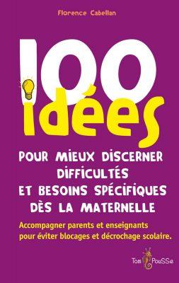 Couverture - 100 idées pour mieux discerner difficultés et besoins spécifiques dès la maternelle