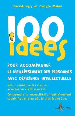 Couverture - 100 idées pour accompagner le vieillissement des personnes avec déficience intellectuelle