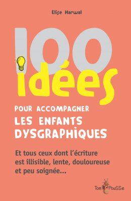 Couverture - 100 idées pour accompagner les enfants dysgraphiques