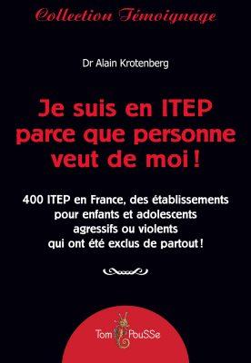 Couverture - Je suis en ITEP parce que personne veut de moi !