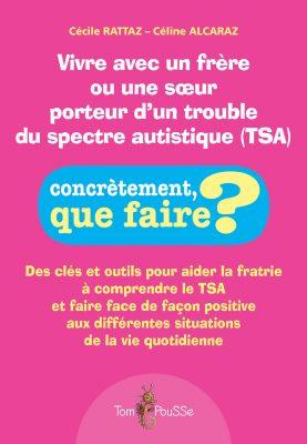 Couverture - Vivre avec un frère ou une soeur porteur d'un trouble du spectre autistique (TSA)