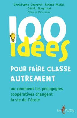 Couverture - 100 idées pour faire classe autrement